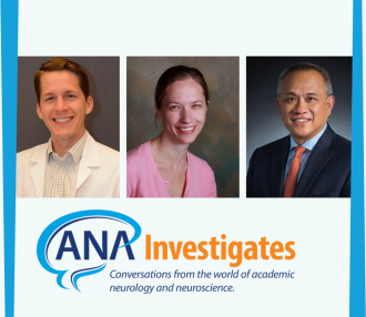 "American Neurological Association Launches ""ANA Investigates"" Podcast explores world of academic neurology and neuroscience"